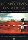 Steiner, Christopher B.: Perspectives on Africa: A Reader in Culture, History, and Representation