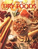 Delong, Deanna: How to Dry Foods