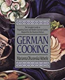 Marianna Olszewska Heberle: German Cooking: The Complete Guide to Preparing Classic and Modern German Cuisine, Adapted for the American Kitchen