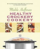 Hoffman, Mable: Healthy Crockery Cookery