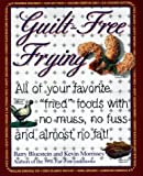 "Bluestein, Barry: Guilt-Free Frying: All of Your Favorite ""Fried"" Foods with No Muss, No Fuss and Almost No Fat!"
