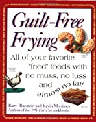 Guilt-free Frying by Barry Bluestein