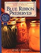Blue Ribbon Preserves: Secrets to…