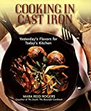 Rogers, Mara Reid: Cooking in Cast Iron: Yesterda's Flavors for Today's Kitchen