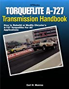Torqueflite A-727 transmission handbook :…