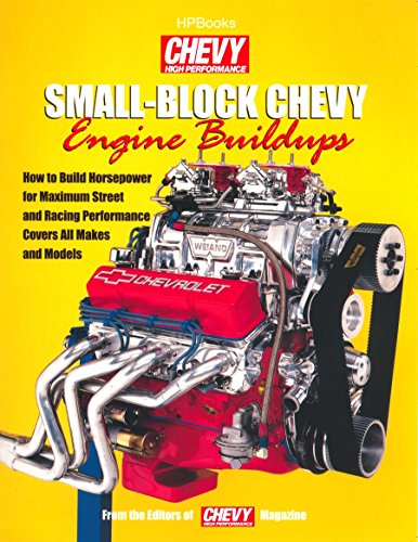 small-block-chevy-engine-buildups-how-to-build-horsepower-for-maximum-street-and-racing-performance-covers-all-makes-and-models