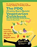 Klein, Donna: The PDQ (Pretty Darn Quick!) Vegetarian Cookbook: 240 Healthy and Easy No-Prep Recipes for Busy Cooks