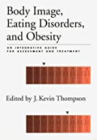 Body Image, Eating, Disorders, and Obesity:…