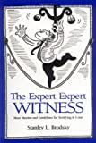Brodsky, Stanley L.: The Expert Expert Witness: More Maxims and Guidelines for Testifying in Court