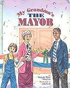 My Grandma's the Mayor by Marjorie…