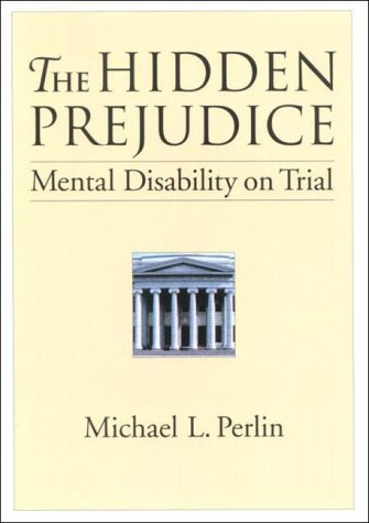 the-hidden-prejudice-mental-disability-on-trial-law-and-public-policy-psychology-and-the-social-sciences