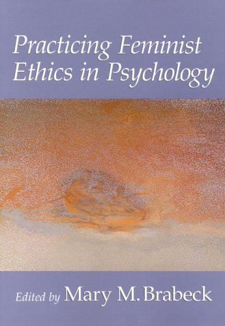 practicing-feminist-ethics-in-psychology-psychology-of-women-book-series