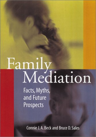family-mediation-facts-myths-and-future-prospects-law-and-public-policy-psychology-and-the-social-sciences