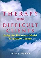 Therapy With Difficult Clients: Using the…