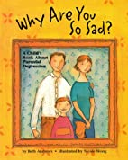 Why Are You So Sad: A Child's Book…