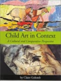 Child Art in Context: A Cultural and…