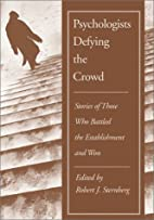 Psychologists Defying the Crowd: Stories of…