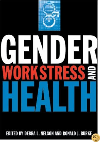Gender, Work Stress, and Health