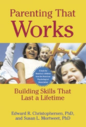 parenting-that-works-building-skills-that-last-a-lifetime-lifetools-books-for-the-general-public