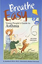 Breathe Easy, Young People's Guide to Asthma…