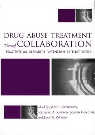 drug-abuse-treatment-through-collaboration-practice-and-research-partnerships-that-work