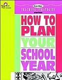 Moore, Jo Ellen: How to Plan Your School Year (Teaching Strategies Series)