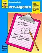Pre-Algebra: Mathematics Series, Grade 5-6…