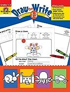 Draw...Then Write, Grades 1-3 by Joy Evans