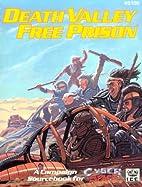 Death Valley Free Prison: A Campaign…