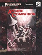 Arcane Companion (Rolemaster #5600) by T.…