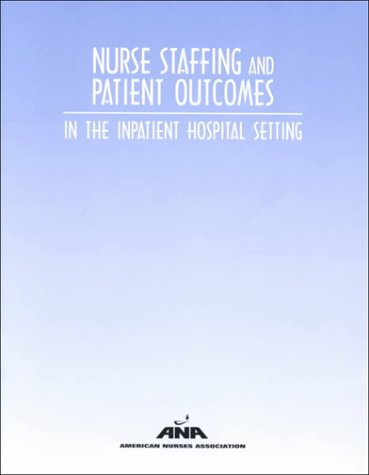 nurse-staffing-and-patient-outcomes-in-the-inpatient-hospital-setting-american-nurses-association