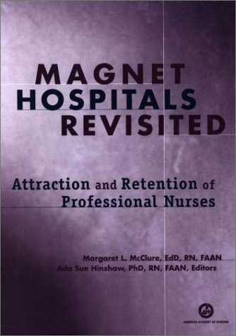 magnet-hospitals-revisited-attraction-and-retention-of-professional-nurses-american-nurses-association