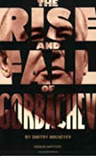 The Rise and Fall of Gorbachev by Dmitry…
