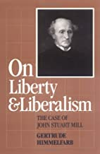 On Liberty and Liberalism: The Case of John…