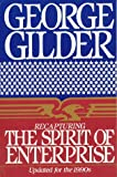 Gilder, George: Recapturing the Spirit of Enterprise