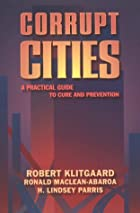 Corrupt Cities: A Practical Guide to Cure…