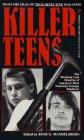 KILLER TEENS (Pinnacle True Crime) by Rose…