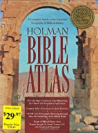 Holman Bible Atlas: A Complete Guide to the…