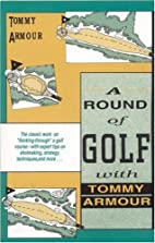 A Round of Golf with Tommy Armour by Tommy…