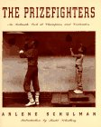The Prizefighters: An Intimate Look at…