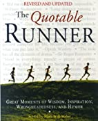The Quotable Runner: Great Moments of…