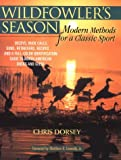 Dorsey, Chris: Wildfowler's Season: Modern Methods for a Classic Sport