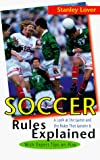 Lover, Stanley F: Soccer Rules Explained: The Game and New Rules