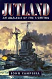 Campbell, John: Jutland: An Analysis of the Fighting