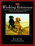 The Working Retrievers: The Classic Book for…