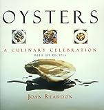 Reardon, Joan: Oysters: A Culinary Celebration