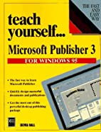 Teach Yourself...Microsoft Publisher 3: For…