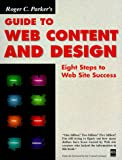 Parker, Roger C.: Roger C. Parker&#39;s Guide to Web Content and Design: Eight Steps to Web Site Success