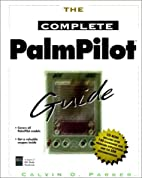 The Complete PalmPilot Guide by Calvin O.…