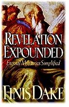 Revelation Expounded by Finis Jennings Dake